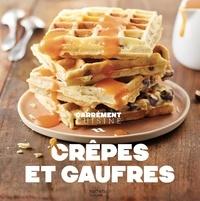 Hachette - Crêpes et gaufres - 100 recettes incoutournables.