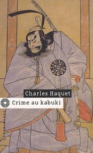 Charles Haquet - Crime au kabuki.