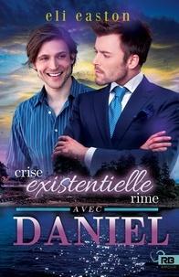 Eli Easton - Crise existentielle rime avec Daniel.