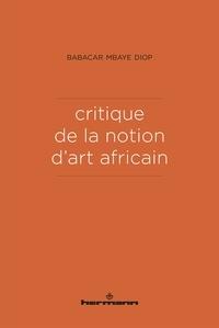 Babacar Mbaye Diop - Critique de la notion d'art africain.