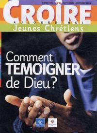 Muriel Du Souich - Croire aujourd'hui Jeunes Chrétiens N° 26 Septembre-Octo : Comment témoigner de Dieu ?.