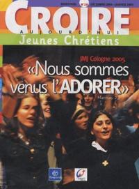"""François Boëdec et  Collectif - Croire aujourd'hui Jeunes Chrétiens N° 28, Décembre 2004 : """"Nous sommes venus l'Adorer""""."""