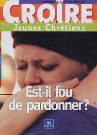 François Boëdec et  Collectif - Croire aujourd'hui Jeunes Chrétiens N° 29, Février-Mars : Est-il fou de pardonner ?.