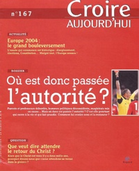 François Boëdec et  Collectif - Croire aujourd'hui N° 167, janvier 2004 : Où est donc passée l'autorité?.