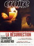 Joseph Moingt et Dennis Gira - Croire aujourd'hui N° 190, du 15 au 31 : La résurrection commence aujourd'hui.