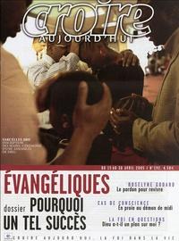 Fanny Magdelaine et Sébastien Fath - Croire aujourd'hui N° 192, du 15 au 30 : Evangéliques : pourquoi un tel succès ?.