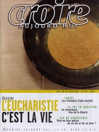 François Boëdec et Michel Souchon - Croire aujourd'hui N° 195, juin 2005 : L'Eucharistie c'est la vie.