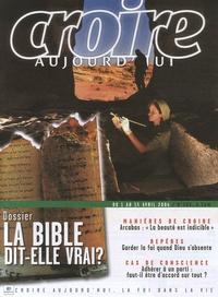 François Boëdec et Rémi Gounelle - Croire aujourd'hui N° 209, Avril 2006 : La Bible dit-elle vrai.