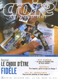 François Boëdec - Croire aujourd'hui N° 210, Du 15 au 30 : Le choix d'être fidèle.