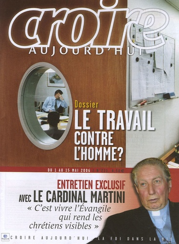 François Boëdec et Michel Souchon - Croire aujourd'hui N° 211, Mai 2006 : Le travail contre l'homme.