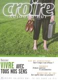 François Boëdec - Croire aujourd'hui N° 214, Eté 2006 : Vivre avec tous nos sens.