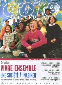Bernard Brunhes et Guy Coq - Croire aujourd'hui N° 223, du 1er au 15 : Vivre ensemble - Une société à imaginer.