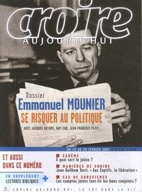 François Boëdec - Croire aujourd'hui N° 224, Février 2007 : Emmanuel Monuier - Se riquer au politique.