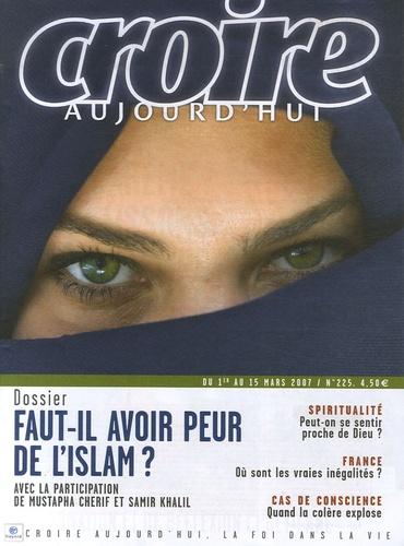 Mustapha Cherif et Samir Khalil - Croire aujourd'hui N° 225, du 1er au 15 : Faut-il avoir peur de l'islam ?.