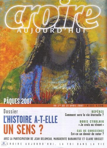 François Boëdec - Croire aujourd'hui N° 227, Du 1er au 15 : L'histoire a-t-elle un sens ?.