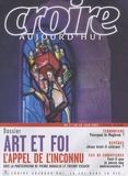 Michel Brière et Pierre Buraglio - Croire aujourd'hui N° 231, du 1er au 20 : Art et foi - L'appel de l'inconnu.