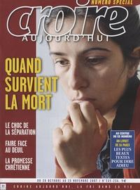 Muriel Du Souich et Etienne Grieu - Croire aujourd'hui N° 235-236, du 20 oc : Quand survient la mort.