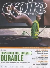 Denis Sergent et Patrick Viveret - Croire aujourd'hui N° 237, du 15 au 30 : Construire une humanité durable.