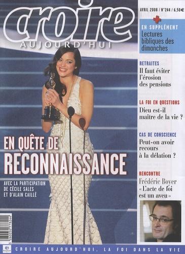 Cécile Sales et Alain Caillé - Croire aujourd'hui N° 244, Avril 2008 : En quête de reconnaissance.