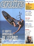 Françoise Le Corre et Marcel Domergue - Croire aujourd'hui N° 245, Mai 2008 : Le souffle imprévisible de l'esprit.