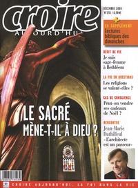 Frédéric Mounier et Jean-Marie Duthilleul - Croire aujourd'hui N° 251, Décembre 200 : Le sacré mène-t-il à Dieu ?.