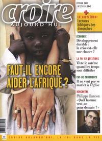 Sophie de Villeneuve - Croire aujourd'hui N° 253, février 2009 : Faut-il encore aider l'Afrique ?.