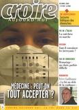 Sophie de Villeneuve et Denis Sergent - Croire aujourd'hui N° 260, Octobre 2009 : Médecine : peut-on tout accepter ?.