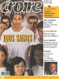 Sophie de Villeneuve et Jean-Eudes Tesson - Croire aujourd'hui N° 261, Novembre 200 : Tous saints !.
