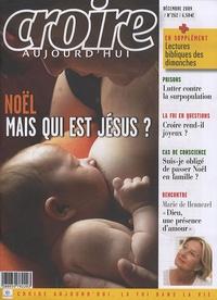Sophie de Villeneuve et  Collectif - Croire aujourd'hui N° 262, Décembre 200 : Mais qui est Jésus ?.