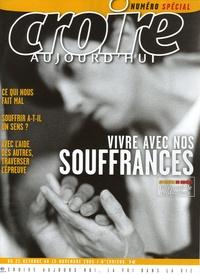 François Boëdec et Nicolle Carré - Croire aujourd'hui N° Spécial 199/200, : Vivre avec nos souffrances.