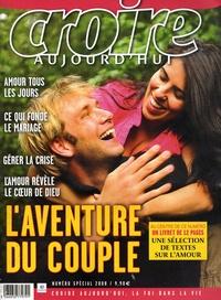 Muriel Du Souich et Frédéric Mounier - Croire aujourd'hui N° spécial 2008 : L'aventure du couple.