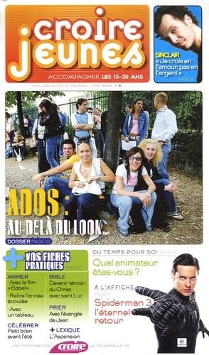 François Boëdec et Karem Bustica - Croire Jeunes N° 39, Mai-juin 2007 : Ados : au-delà du look....
