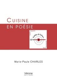 Marie-Paule Charles - Cuisine en poésie.