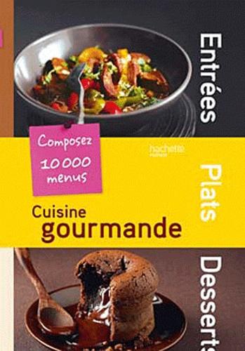 Hachette - Cuisine Gourmande.
