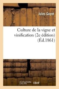 Jules Guyot - Culture de la vigne et vinification 2e édition.