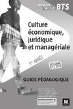 Jean-Charles Diry - Culture économique, juridique et managérale BTS 1re année - Guide pédagogique.