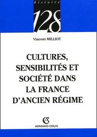 Vincent Milliot - Culture, sensibilités et société dans la France d'Ancien Régime.