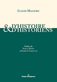 Claude Mazauric - D'histoire et d'historiens.