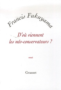 Francis Fukuyama - D'où viennent les néo-conservateurs ?.