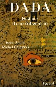 Henri Béhar et Michel Carassou - Dada.