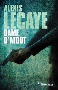 Alexis Lecaye - Dame d'atout.