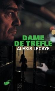 Alexis Lecaye - Dame de trèfle.