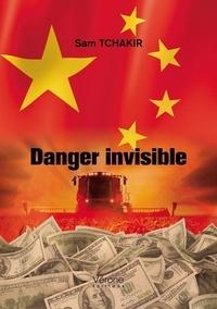 Sam Tchakir - Danger invisible.