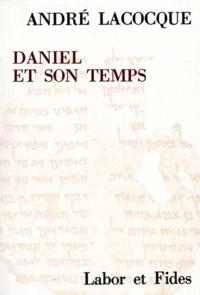 André LaCocque - Daniel et son temps - Recherches sur le mouvement apocalyptique juif au IIe siècle avant Jésus-Christ.