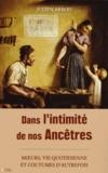 Julien Arbois - Dans l'intimité de nos Ancêtres.