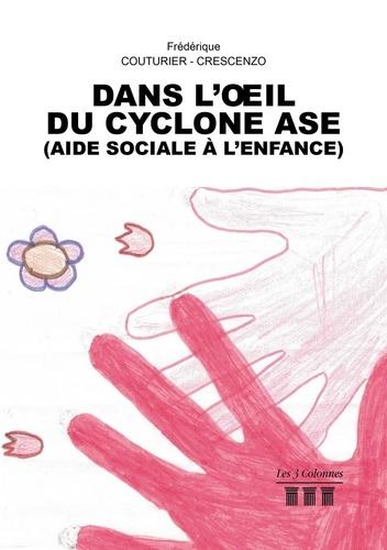 Frédérique Couturier-Crescenzo - Dans l'oeil du cyclone ASE (Aide Sociale à l'Enfance).