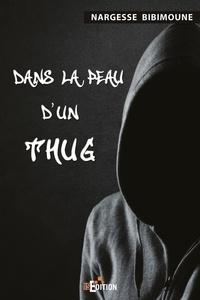 Nargesse Bibimoune - Dans la peau d'un Thug Tome 1 : .
