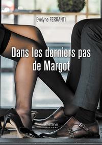 Evelyne Ferranti - Dans les derniers pas de Margot.