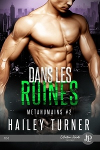 Hailey Turner - Dans les ruines - Tome 2, Métahumains.