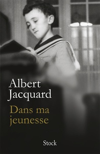 Albert Jacquard - Dans ma jeunesse.